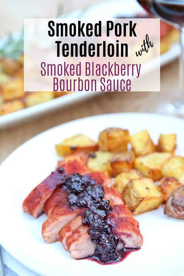 Smoked Pork Tenderloin with Smoked Blackberry Bourbon Sauce Pinterest Image