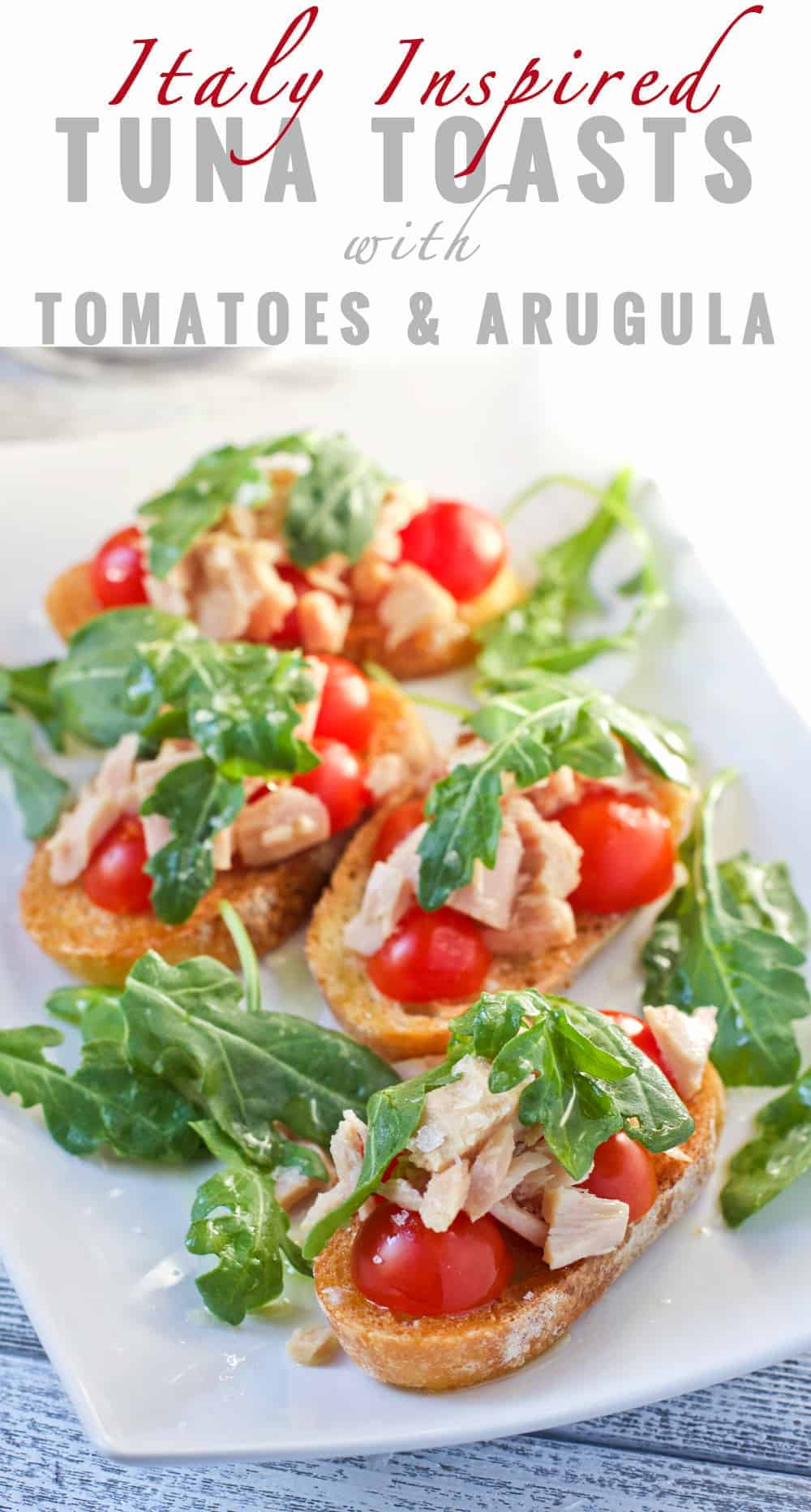 Italy Inspired Tuna Toasts with Tomatoes and Arugula