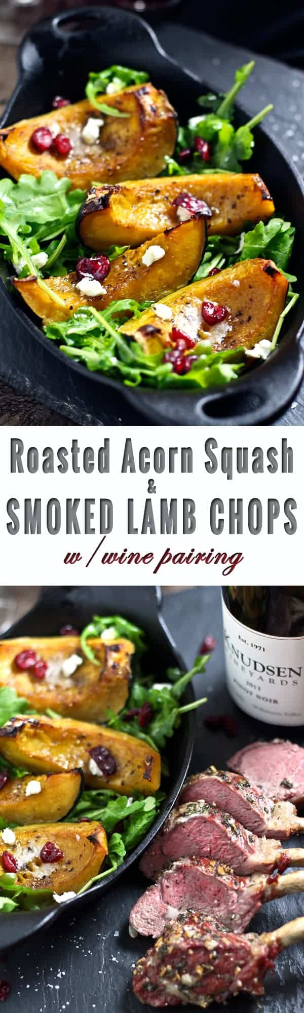 Roasted Acorn Squash Salad and Smoked Lamb Chops. The perfect and easy date night dinner, or double or triple to make an elegant dinner party meal! Comes with one of my favorite wine pairing recommendations. This squash salad would also be the most amazing Thanksgiving side dish!! So good!