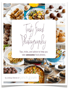 Tasty Food Photography by Lindsay Ostrom of Pinch of Yum