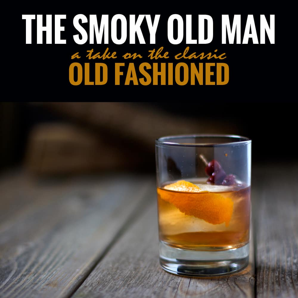 The Smoky Old Man – A cocktail recipe… - Vindulge
