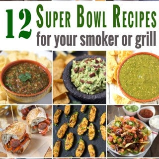 12 Super Bowl Recipes on the Smoker or Grill