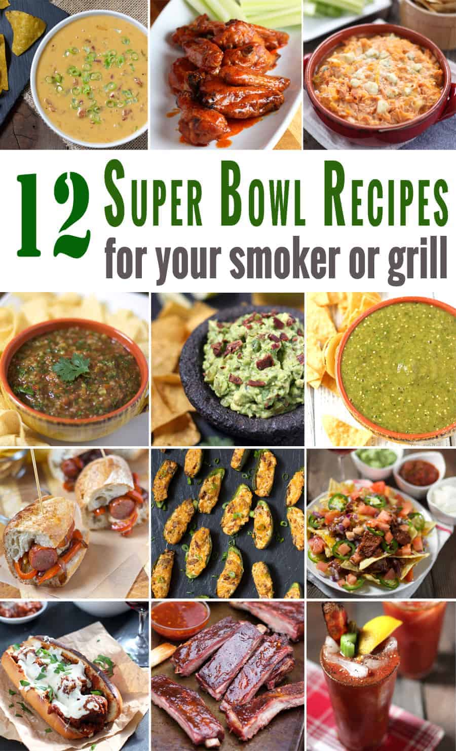 12 Super Bowl Recipes for your Smoker or Grill. From dips, to salsas, ribs, sandwiches, to cocktails, and Buffalo flavored treats, we've got you covered. Bust out your grill and smoker this Sunday for an awesome lineup of game day dishes!!!