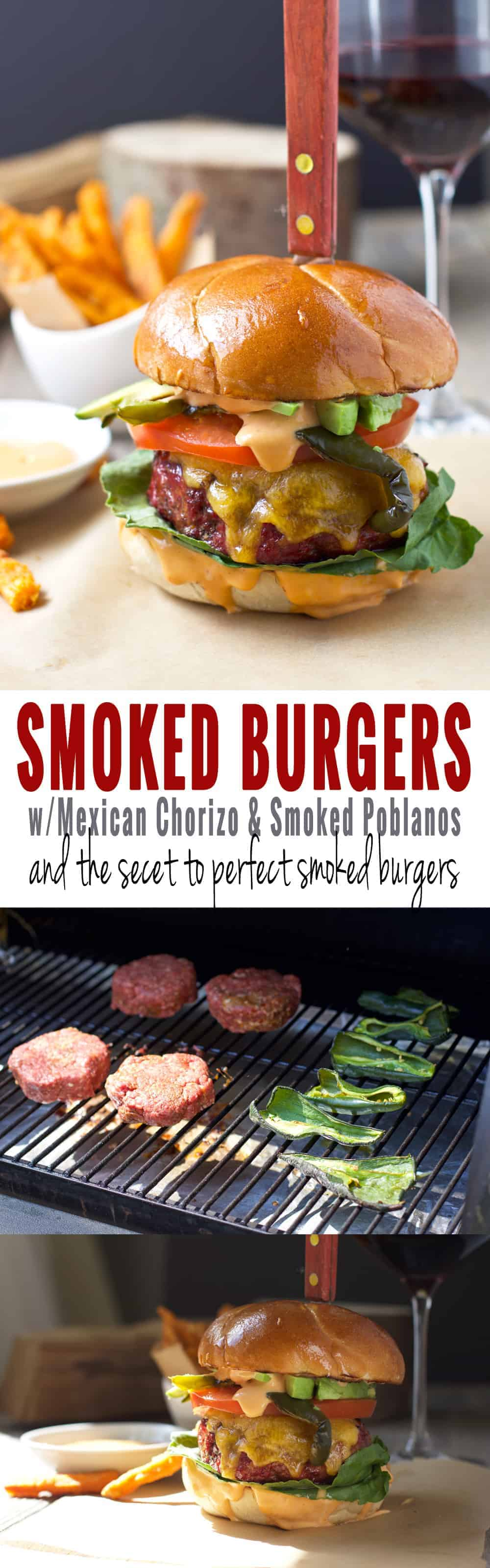 Smoked Burgers with Mexican Chorizo and Smoked Poblano Peppers and the secret to perfect smoked burgers