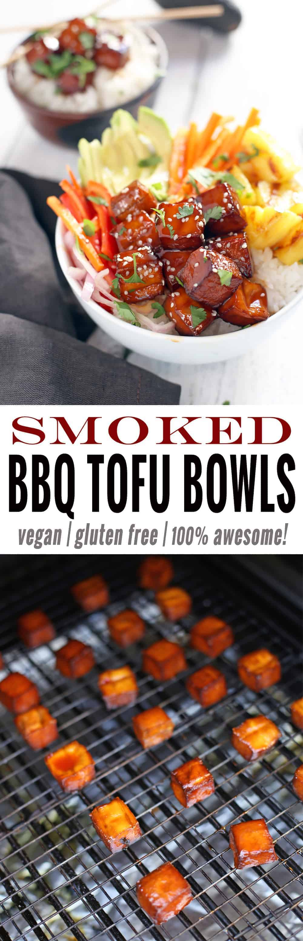 Smoked BBQ Tofu Bowls with grilled pineapple, vegan and gluten free. An awesome bbq recipe sure to please vegans and meat-lovers alike!