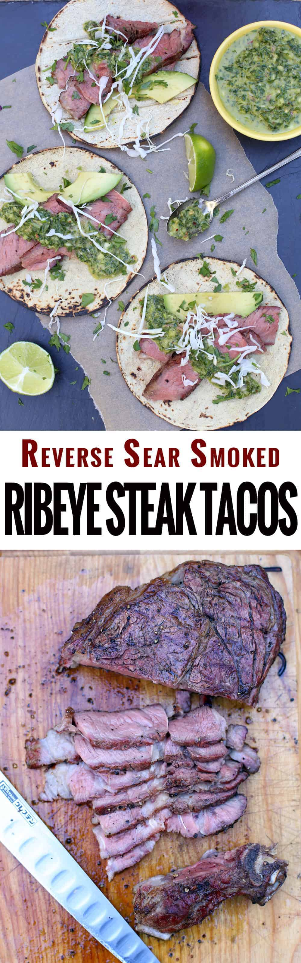 Reverse Sear and Smoked Ribeye Steak Tacos. How to stretch your dollar with steak without skimping on quality