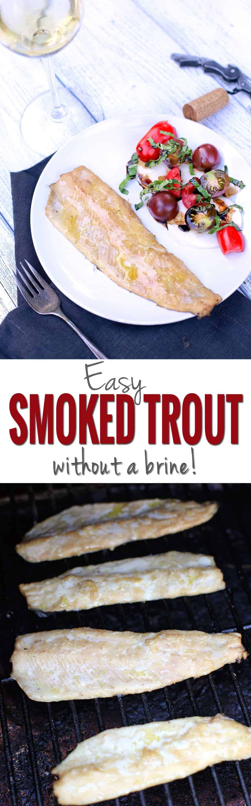 Easy Smoked Trout without a brine, and Wine Pairing. A simple, light, healthy, and super quick (!) dinner idea for your smoker or grill.