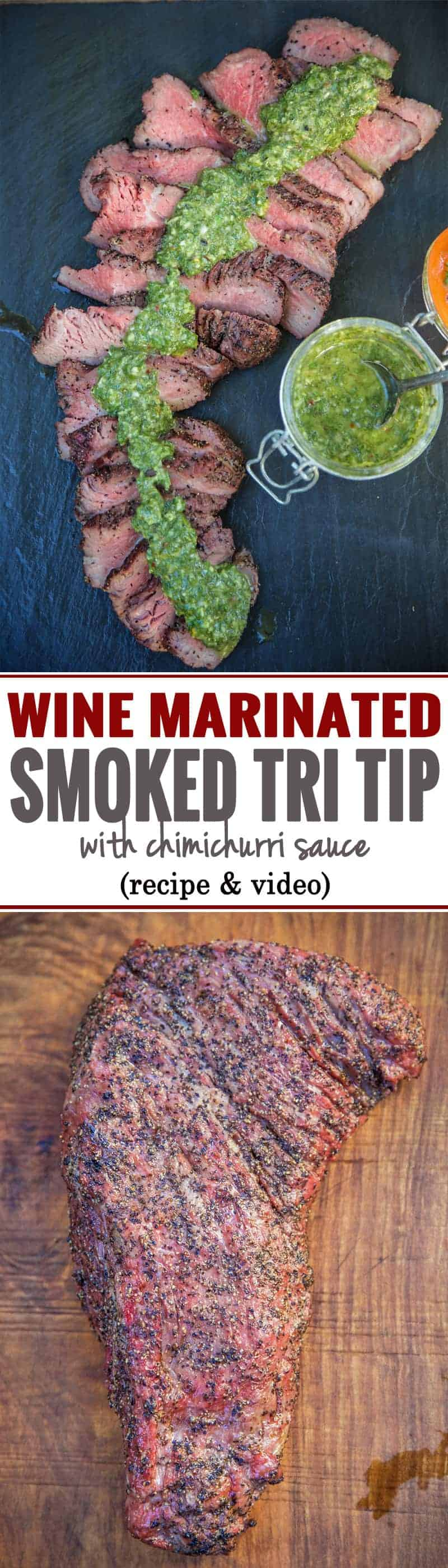 Red Wine Marinated Smoked Tri Tip with Chimichurri Sauce. Full recipe and video!