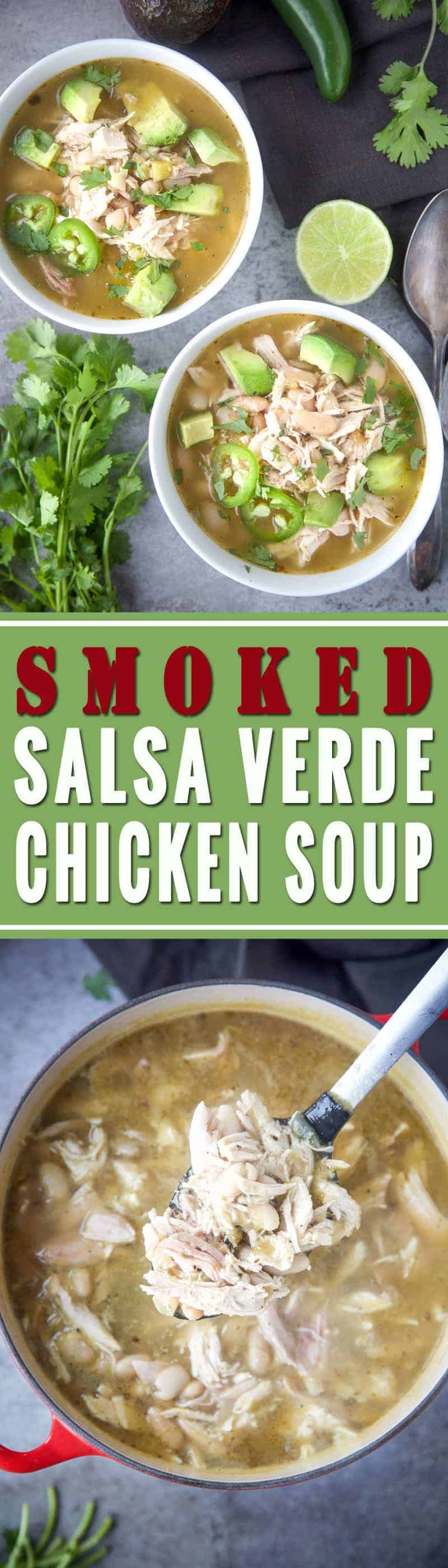 Smoked Salsa Verde Chicken Soup, and 3 easy ways to simplify this soup during cold season!