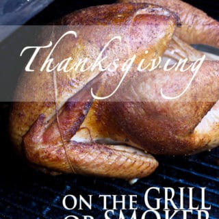 Advice and Tips for Thanksgiving on the Grill or Smoker