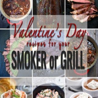 Valentine's Day Recipes for your Smoker or Grill