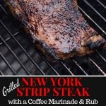 Grilled New York Strip Steak with Coffee Marinade and Dry Rub Pin Image