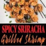 Spicy Sriracha Grilled Shrimp
