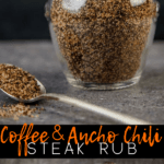 Coffee Ancho Chili Steak Rub in a glass jar- pinterest image