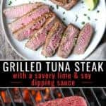 Grilled Tuna Steak on a plate and a piece of ahi tuna on the grill with pinterest text in the middle