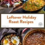 Leftover Holiday Roast Recipes Pinterest Pin